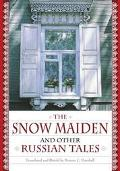 Snow Maiden and Other Tales from Russia