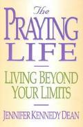 Praying Life Living Beyond Your Limits