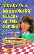 There's a Missionary Loose in the Kitchen: From around the World - Laurie Ingram - Paperback