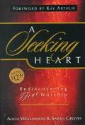 Seeking Heart Rediscovering True Worship