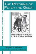 Reforms of Peter the Great Progress Through Coercion in Russia