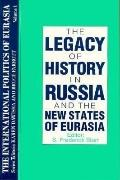 Legacy of History in Russia and the New States of Eurasia