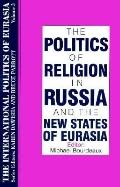 Politics of Religion in Russia and the New States of Eurasia