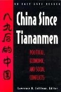 China Since Tiananmen Political, Economic, and Social Conflicts