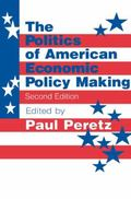 Politics of American Economic Policy Making