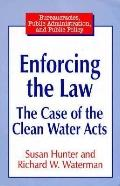 Enforcing the Law The Case of the Clean Water Acts
