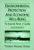 Environmental Protection and Economic Well-Being The Economic Pursuit of Quality
