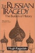 Russian Tragedy The Burden of History