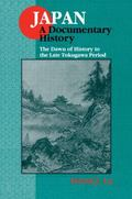 Japan A Documentary History  The Dawn of History to the Late Tokugawa Period