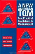 A New American TQM: Four Practical Revolutions in Management - Shoji Shiba - Hardcover
