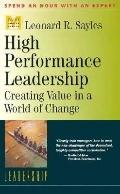 High Performance Leadership: Creating Value in a World of Change