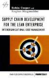 Supply Chain Development for the Lean Enterprise: Interorganizational Cost Management (Strat...