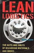 Lean Logistics The Nuts and Bolts of Delivering Materials and Goods