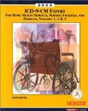 ICD-9-CM Expert for Home Health Services, Nursing Facilities, and Hospices, Volumes 1, 2, & ...