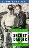 Secret Danger (Mission of Alex Kane) (Vol 5)