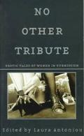 No Other Tribute: Erotic Tales of Women in Submission