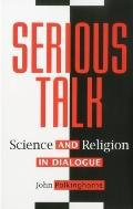 Serious Talk Science and Religion in Dialogue