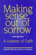 Making Sense Out of Sorrow A Journey of Faith
