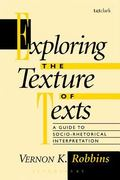Exploring the Texture of Texts A Guide to Socio-Rhetorical Interpretation