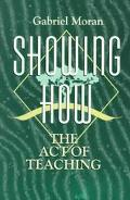 Showing How the Act of Teaching The Act of Teaching