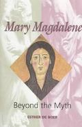 Mary Magdalene Beyond the Myth