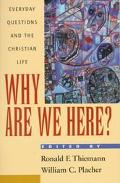 Why Are We Here? Everyday Questions and the Christian Life