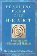 Teaching from the Heart Theology and Educational Method