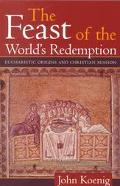 Feast of the World's Redemption Eucharistic Origins and Christian Mission
