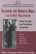 Reading the Hebrew Bible for a New Millennium Form, Concept, and Theological Perspective  Th...