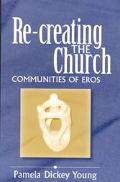 Re-Creating the Church Communities of Eros