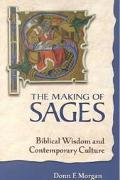 Making of Sages Biblical Wisdom and Contemporary Culture