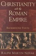 Christianity and the Roman Empire Background Texts