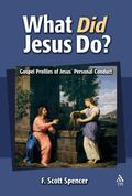 What Did Jesus Do? Gospel Profiles of Jesus' Personal Conduct