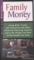 Family Money Using Wills, Trusts, Life Insurance and Other Financial Planning Tools to Leave...