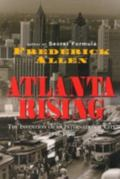 Atlanta Rising The Invention of an International City 1946-1996