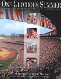 One Glorious Summer: A Photographic History of the 1996 Centennial Olympic Games - Glenn Han...