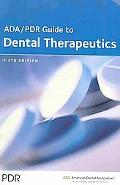 ADA/ PDR Guide to Dental Therapeutics (Ada Pdr Guide to Dental Therapeutics)