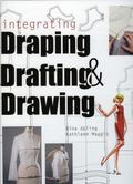 Integrating Draping, Drafting, and Drawing