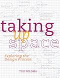 Taking Up Space: Exploring the Design Process