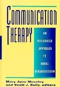 Communication Therapy An Integrated Approach to Aural Rehabilitation With Deaf and Hard of H...