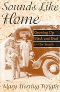 Sounds Like Home Growing Up Black and Deaf in the South