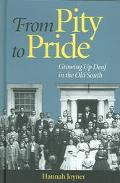 From Pity to Pride Growing Up Deaf in the Old South
