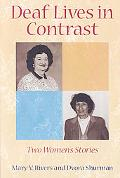 Deaf Lives in Contrast: Two Women's Stories