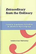 Extraordinary from the Ordinary: Personal Experience Narratives in American Sign Language (G...