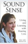 Sound Sense : Living and Learning with Hearing Loss