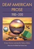 Deaf American Prose : 1980-2010