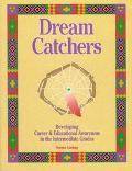 Dream Catchers Developing Career and Educational Awareness in the Intermediate Grades