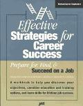 Effective Strategies for Career Success Prepare For, Find and Succeed on a Job