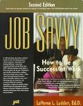 Job Savvy How to Be a Success at Work