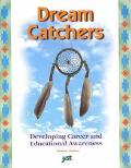 Dream Catchers Developing Career and Educational Awareness